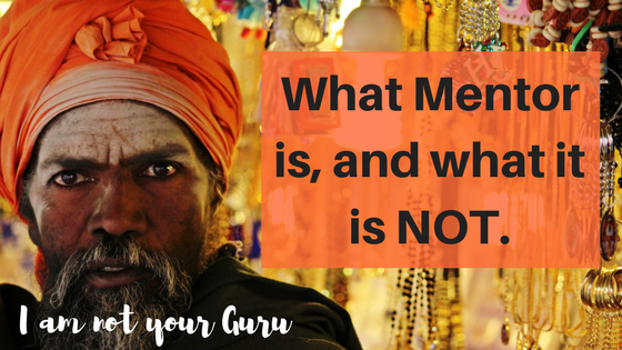 What Mentor is, and what it is NOT. (3)
