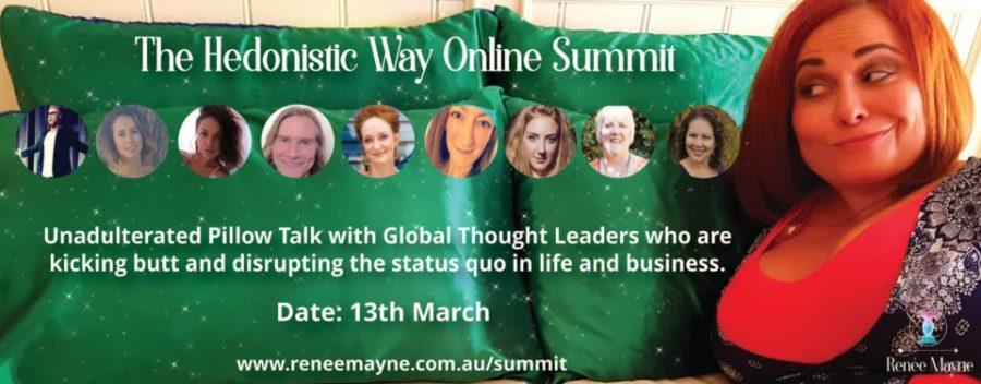 The Hedonistic Way Online Summit Renee Mayne, Andrew Eggelton, Dani Strong, Anne Aleckton, Jennifer Sheananm Ricci Jane Adams, Keri Norlan, Rosie Rees
