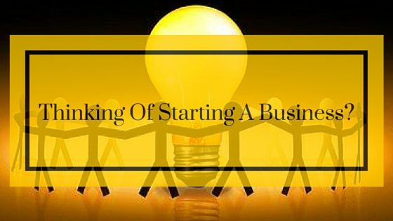 Thinking Of Starting A Business-