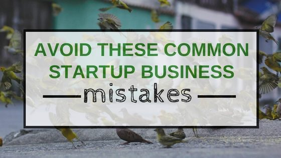 AVOID THESE COMMON STARTUP BUSINESS