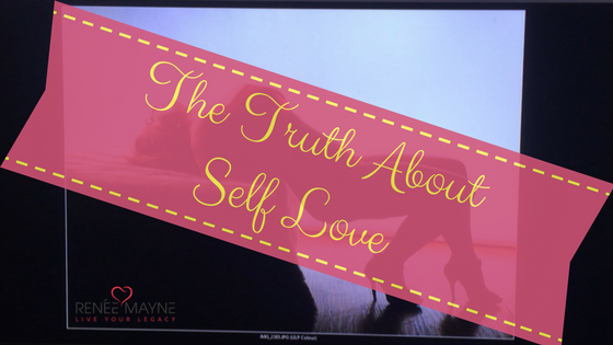 the truth about self love