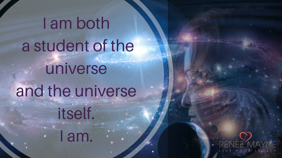 I am both a student of the universe and the universe itself. I am.