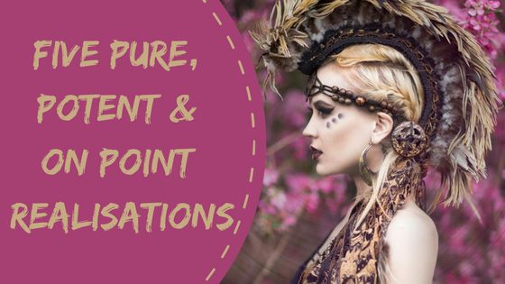 Five Pure, Potent & On Point Spiritual Realisations (1)