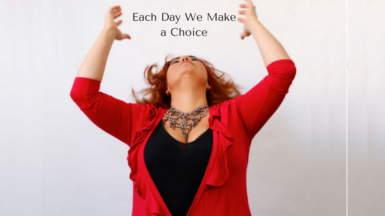 Each Day We Make a Choice