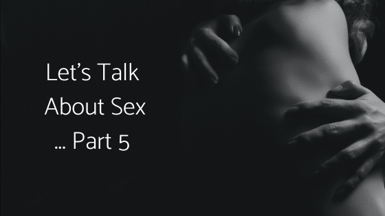 Let's Talk About Sex ... The Series (4)